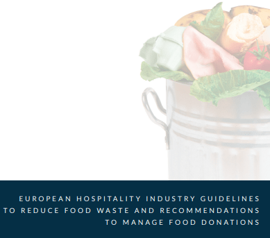 EUROPEAN HOSPITALITY INDUSTRY GUIDELINES TO REDUCE FOOD WASTE AND RECOMMENDATIONS TO MANAGE FOOD DONATIONS