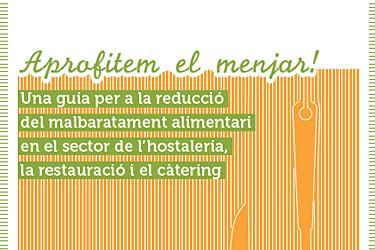 ¡Aprovechemos la comida! Una guía para la reducción del desperdicio alimentario en el sector de la hostelería, la restauración y el catering
