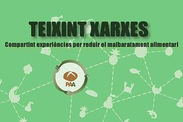 Jornada per compartir experiències sobre malbaratament alimentari «Teixint xarxes»