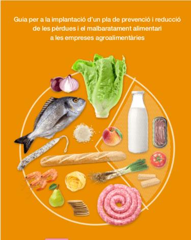 Guía para la implantación de un plan de prevención y reducción de las pérdidas y el desperdicio alimentario en las empresas agroalimentarias